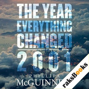 The Year That Everything Changed: 2001 Audiobook By Phillipa McGuinness cover art