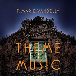 Theme Music Audiobook By T. Marie Vandelly cover art