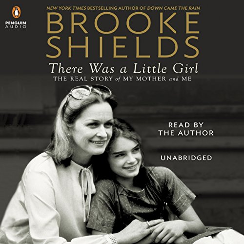There Was a Little Girl Audiobook By Brooke Shields cover art