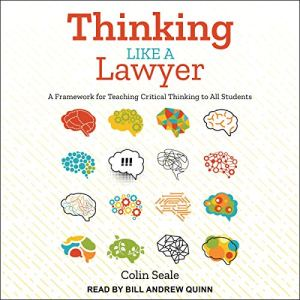 Thinking Like a Lawyer Audiobook By Colin Seale cover art