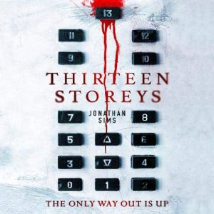 Thirteen Storeys Audiobook By Jonathan Sims cover art