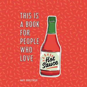 This Is a Book for People Who Love Hot Sauce Audiobook By Matt Garczynski cover art