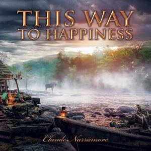 This Way to Happiness Audiobook By Claude Narramore cover art