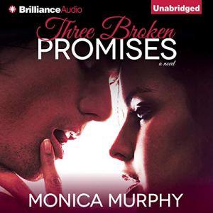 Three Broken Promises Audiobook By Monica Murphy cover art