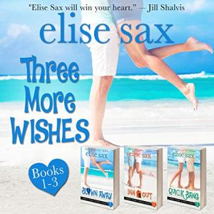 Three More Wishes Series Audiobook By Elise Sax cover art