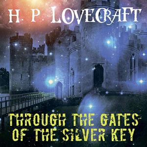 Through the Gates of the Silver Key Audiobook By Howard Phillips Lovecraft cover art
