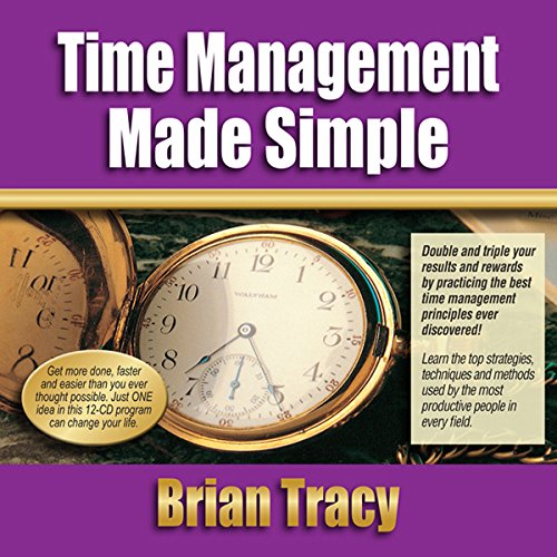 Time Management Made Simple Audiobook By Brian Tracy cover art