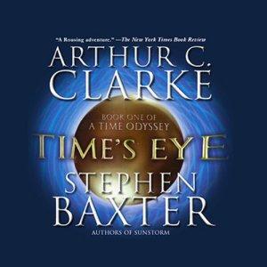 Time's Eye Audiobook By Arthur C. Clarke, Stephen Baxter cover art