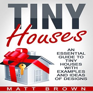 Tiny Houses Audiobook By Matt Brown cover art