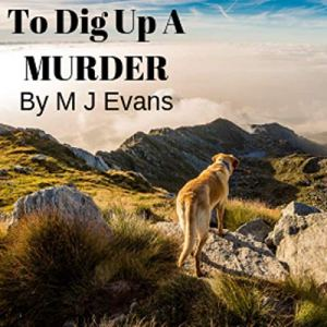 To Dig Up a Murder Audiobook By M J Evans cover art