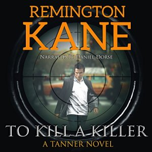 To Kill a Killer Audiobook By Remington Kane cover art