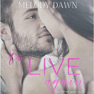 To Live Again Audiobook By Melody Dawn cover art