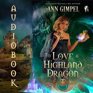 To Love A Highland Dragon Audiobook By Ann Gimpel cover art