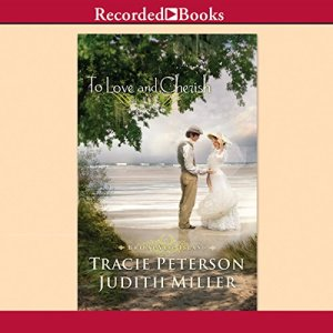 To Love and Cherish Audiobook By Tracie Peterson, Judith Miller cover art