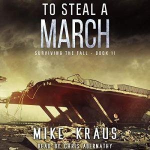 To Steal a March Audiobook By Mike Kraus cover art