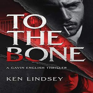 To the Bone Audiobook By Ken Lindsey cover art