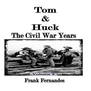 Tom & Huck: The Civil War Years (Volume 2) Audiobook By Frank Fernandes cover art