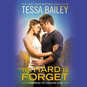 Too Hard to Forget Audiobook By Tessa Bailey cover art