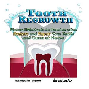 Tooth Regrowth Audiobook By Instafo, Danielle Ross cover art