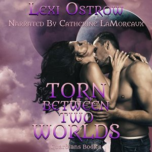 Torn Between Two Worlds Audiobook By Lexi Ostrow cover art