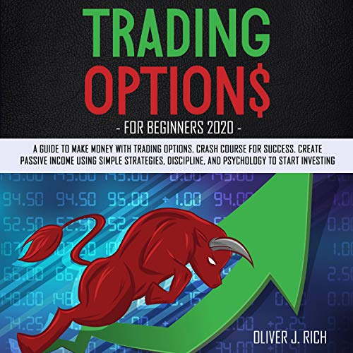 Trading Options for Beginners 2020 Audiobook By Oliver J. Rich cover art