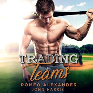 Trading Teams Audiobook By Romeo Alexander, John Harris cover art