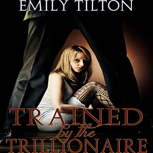 Trained by the Trillionaire Audiobook By Emily Tilton cover art