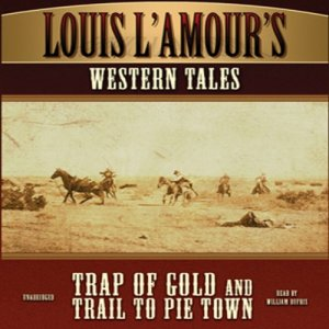 'Trap of Gold' and 'Trail to Pie Town' Audiobook By Louis L'Amour cover art