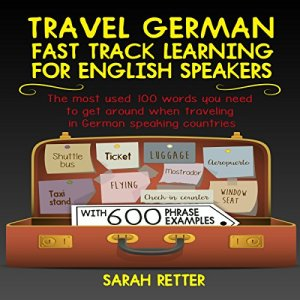 Travel German: Fast Track Learning for English Speakers Audiobook By Sarah Retter cover art