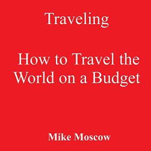 Traveling Audiobook By Mike Moscow cover art