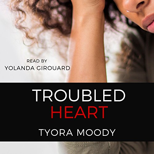 Troubled Heart Audiobook By Tyora Moody cover art