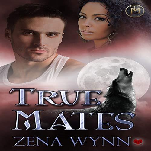 True Mates Audiobook By Zena Wynn cover art