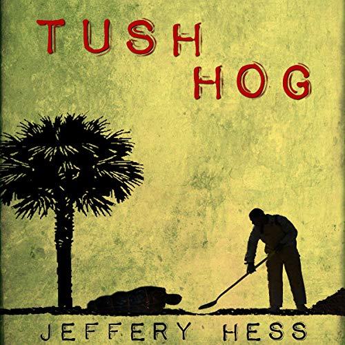 Tushhog Audiobook By Jeffery Hess cover art