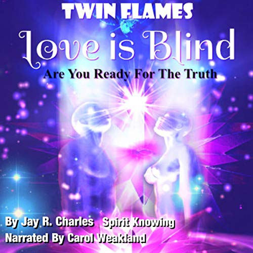 Twin Flames Audiobook By Jay R. Charles, Spirit Knowing cover art
