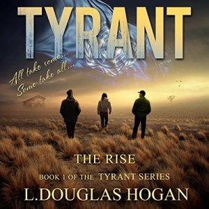 Tyrant: The Rise Audiobook By L. Douglas Hogan cover art