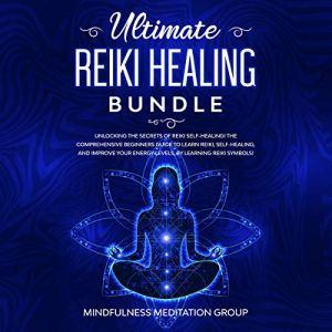 Ultimate Reiki Healing Bundle Audiobook By Mindfulness Meditation Group cover art
