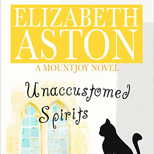 Unaccustomed Spirits Audiobook By Elizabeth Aston cover art