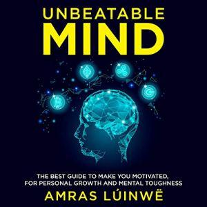 Unbeatable Mind Audiobook By Amras Lúinwë cover art