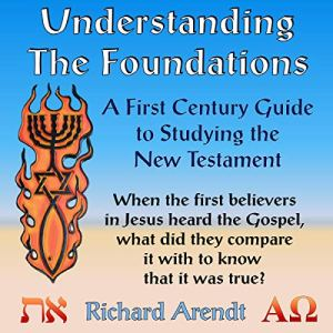 Understanding the Foundations Audiobook By Richard Arendt cover art