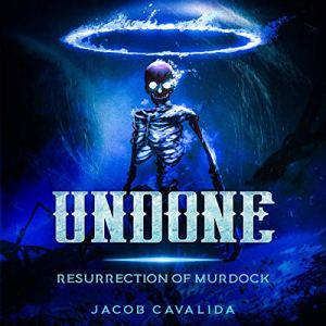 Undone: Resurrection of Murdock Audiobook By Jacob Cavalida cover art
