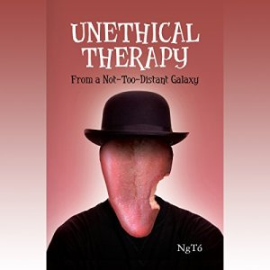 Unethical Therapy from a Not-too-Distant Galaxy Audiobook By NgTo cover art