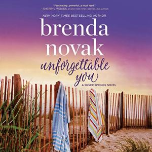 Unforgettable You Audiobook By Brenda Novak cover art