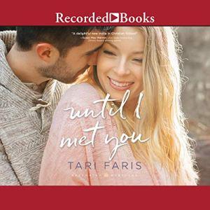 Until I Met You Audiobook By Tari Faris cover art