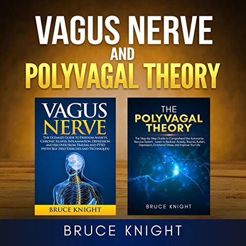 Vagus Nerve and Polyvagal Theory: 2 Books in 1 Audiobook By Bruce Knight cover art