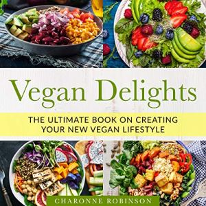 Vegan Delights Audiobook By Charonne Robinson cover art