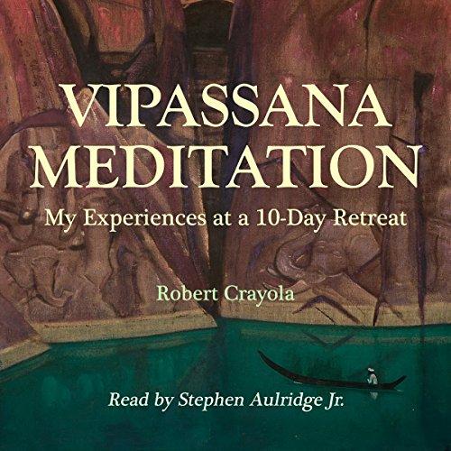 Vipassana Meditation Audiobook By Robert Crayola cover art
