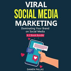 Viral Social Media Marketing: Dominating Your Brand on Social Media - a 2 Book Bundle Audiobook By Damen Pallas cover art