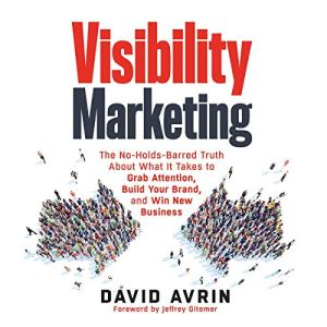 Visibility Marketing Audiobook By David Avrin, Jeffrey Gitomer - foreword cover art