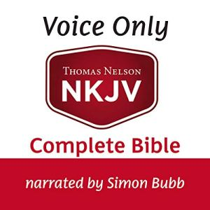 Voice Only Audio Bible - New King James Version, NKJV: Complete Bible Audiobook By Thomas Nelson cover art