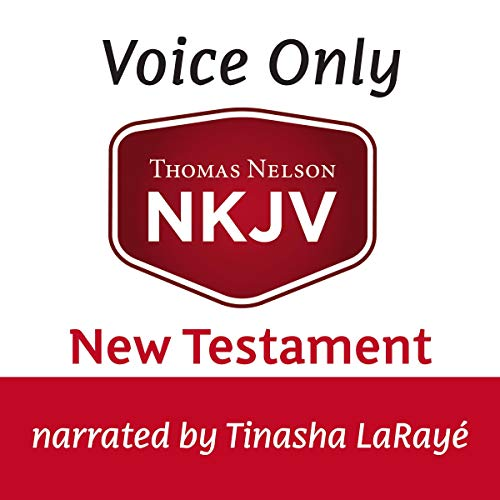 Voice Only Audio Bible - New King James Version, NKJV (Narrated by Tinasha LaRayé): New Testament Audiobook By Thomas Nelson cover art